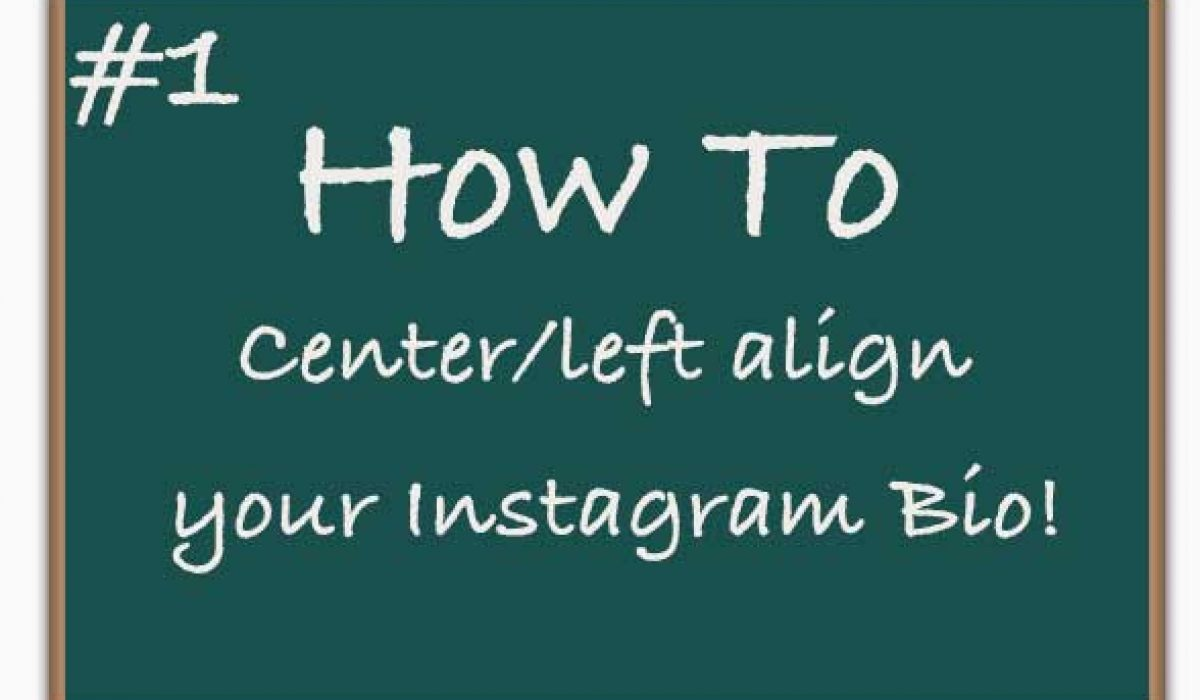 How To: Center/Left Align Your Instagram Bio Text