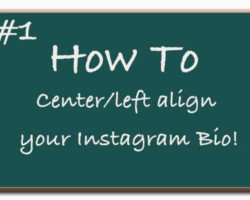 How To: Center/Left Align Your Instagram Bio Text