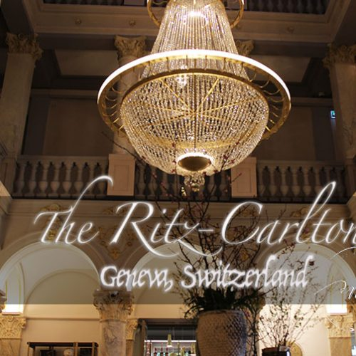 Travel: The Ritz-Carlton Hotel de la Paix, Geneva, Switzerland